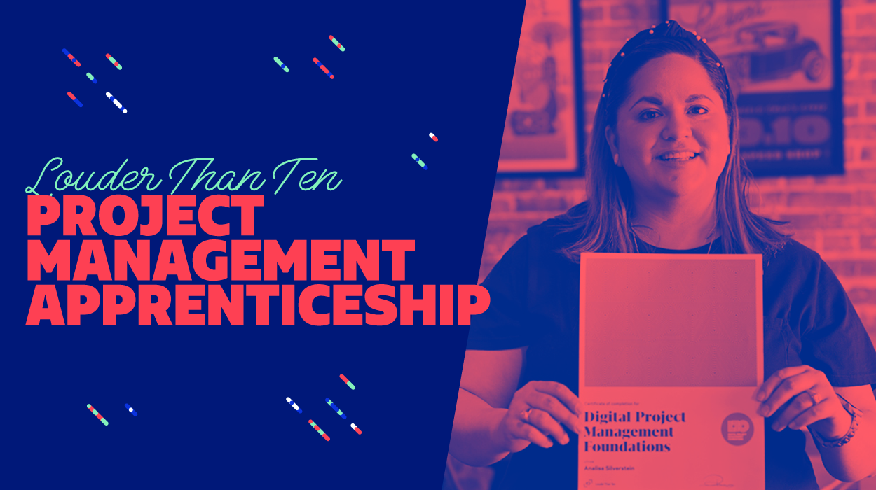 Louder Than Ten Project Management Apprenticeship